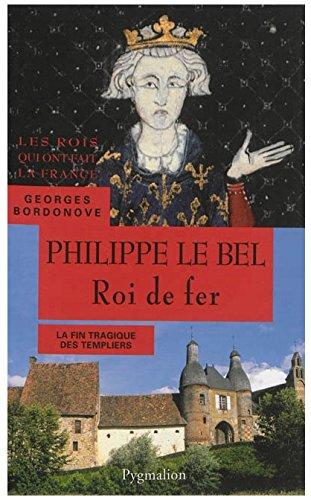 Philippe le Bel, roi de fer