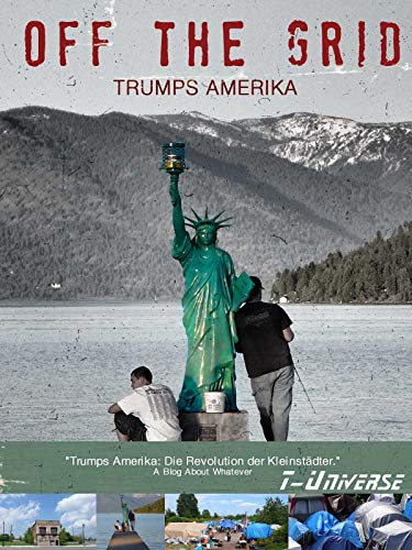 Off the Grid - Trumps Amerika -