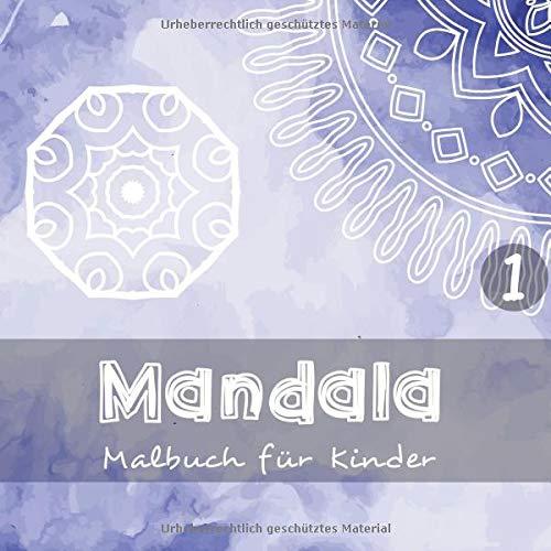 Mandala - Malbuch für Kinder 1: 40 wunderschöne Mandalas I In 3 unterschiedlichen Schwierigkeitsstufen - Perfekt für den Einstieg I Einseitig bedruckt I Format 21,5 x 21,5 cm