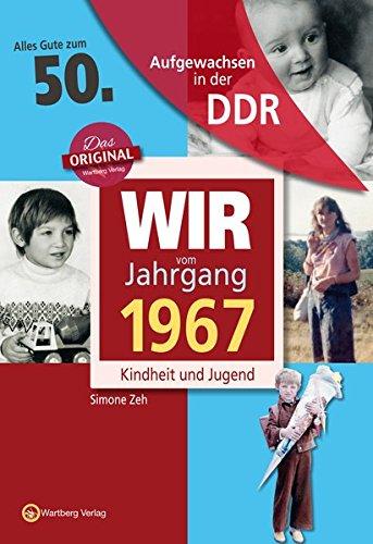 Preisvergleich Produktbild Aufgewachsen in der DDR - Wir vom Jahrgang 1967 - Kindheit und Jugend: 50. Geburtstag