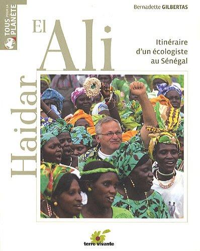 Haidar el ali : Itinéraire d'un écologiste au Sénégal par Bernadette Gilbertas