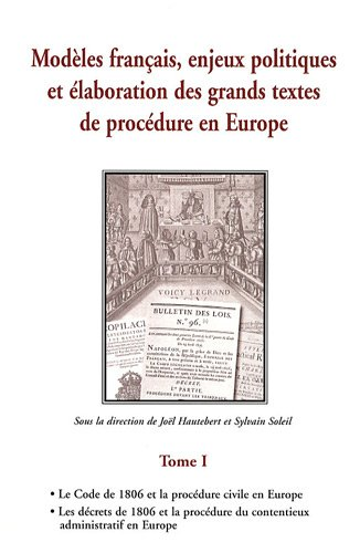 Modles franais, enjeux politiques et laboration des grands textes de procdure en Europe : Tome 1