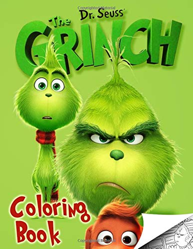 Grinch Coloring Book: Exclusive High Quality Images Inpired by Dr Seuss How Grinch Stole Christmas 2018 Movie