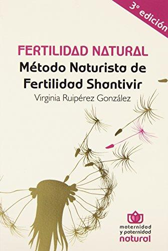 FERTILIDAD NATURAL (3ªED). MÉTODO NATURISTA DE FERTILIDAD SHATIVIR por VIRGINIA RUIPÉREZ GONZÁLEZ