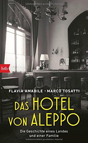 Amazon Hotel (Das Hotel von Aleppo: Die Geschichte eines Landes und einer Familie)
