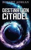 Destination Citadel (The Sam Austin Chronicles)