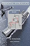 Essential Hydraulics: Fluid Power - Basic by M. Winston (2013-04-12)