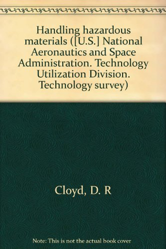 Handling Hazardous Materials ([U.S.] National Aeronautics and Space Administration. Technology Utilization Division. Technology Survey)