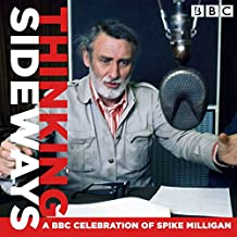 Thinking Sideways: A BBC Celebration of Spike Milligan (BBC Radio Collection)