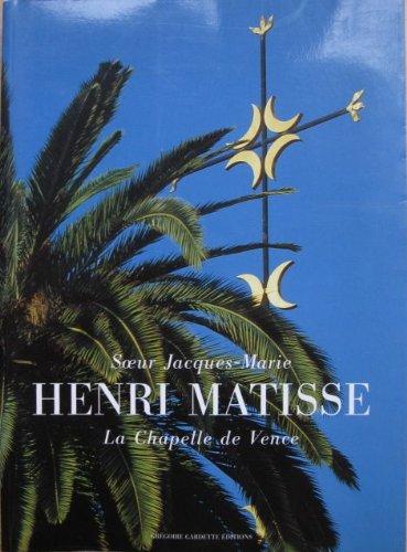 Henri Matisse : La Chapelle de Vence