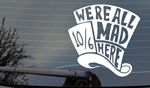 Were All Mad Here Funny Auto Van Aufkleber Auto Laptop Boot Fenster vinyl Aufkleber ()