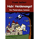 Hubi Heidenangst - Das kleine Gespenst: Die Fledermäuse kommen