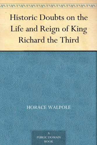 free kindle book Historic Doubts on the Life and Reign of King Richard the Third