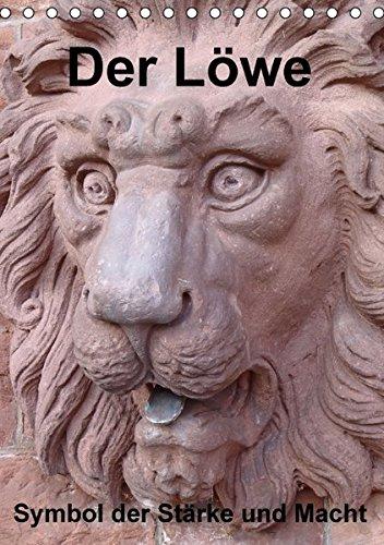 Der Löwe - Symbol der Stärke und Macht (Tischkalender 2016 DIN A5 hoch): Der Löwe beflügelte schon immer Künstler, diese in Stein oder Bronze abzubilden. (Monatskalender, 14 Seiten) (CALVENDO Orte)