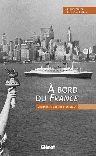 A bord du France : Chroniques secrètes d'un géant par Claude Villers