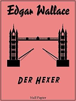 Der Hexer: Ungekürzte und überarbeitete Übersetzung von 1926 (Edgar Wallace bei Null Papier 11)