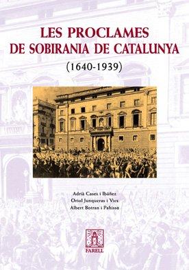 _Les Proclames de Sobirania de Catalunya (1640-1939) (Nostra Història)