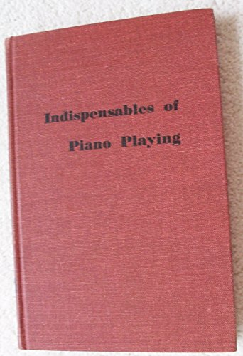 Indispensables of Piano Playing