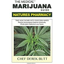 The Medical Marijuana Guide. NATURES PHARMACY: Second Edition