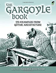 The Gargoyle Book: 572 Examples from Gothic Architecture (Dover Architecture) by Lester Burbank Bridaham (24-Nov-2006) Paperback