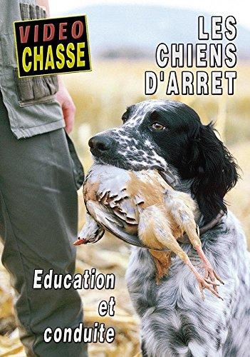 Les chiens d'arrêt : Education et conduite - Vidéo Chasse - Chiens de chasse