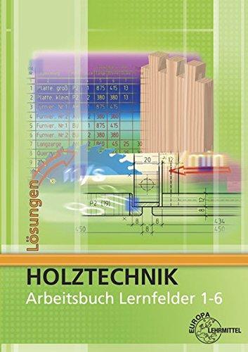 Lösungen zu 44511: Lösungen zum Arbeitsbuch Holztechnik Lernfelder 1-6