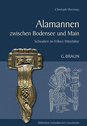 Die Alamannen zwischen Bodensee und Main: Schwaben im frühen Mittelalter (Bibliothek Schwäbischer Geschichte)