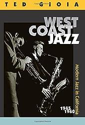 West Coast Jazz: Modern Jazz in California, 1945-1960