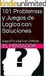 101 Problemas y Juegos de Logica con...