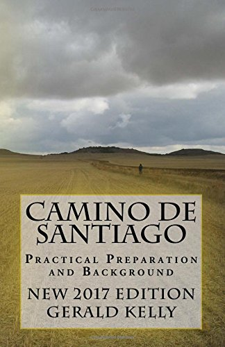Camino de Santiago - Practical Preparation and Background: Volume 1