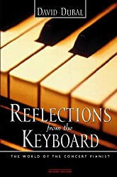 Reflections from the Keyboard: The World of the Concert Pianist by David Dubal (1997-08-01)