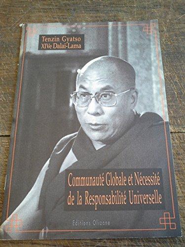 communauté globale et nécessité de la responsabilité universelle / Tenzin Gyatso XIVe Dalaï Lama