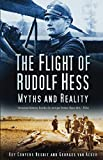 The Flight of Rudolf Hess: Myths and Reality