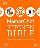 MasterChef Kitchen Bible New Edition: Everything you need to take your cooking to the next level (Hardcover)