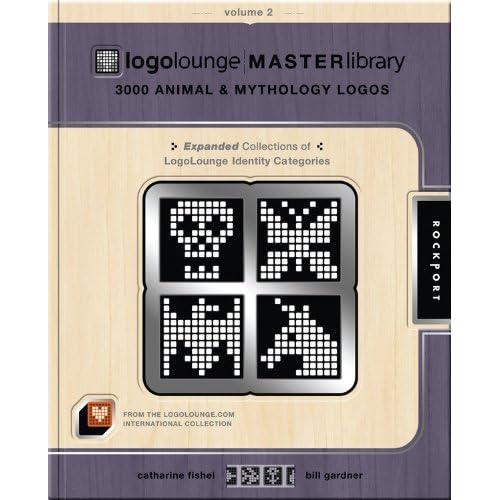 LogoLounge Master Library, Volume 2: 3000 Animal and Mythology Logos by Catharine Fishel (2010-07-01)