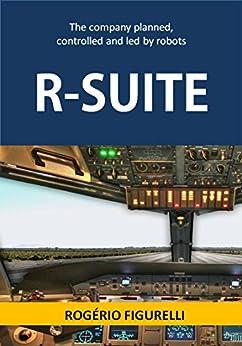 Libros Para Descargar En R-Suite: The company planned, controlled and led by robots PDF En Kindle