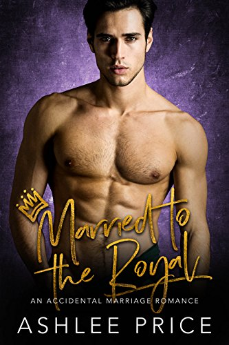 Married to the Royal: An Accidental Marriage Romance (English Edition)
