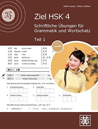Ziel HSK 4: Schriftliche Übungen für Grammatik und Wortschatz - Teil 1 (4 Ziele)