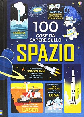 100 cose da sapere sullo spazio