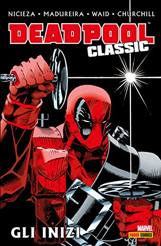 Download Deadpool Classic Vol. 1: Gli Inizi