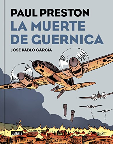 La muerte de Guernica (versión gráfica) (Historia) por Paul Preston