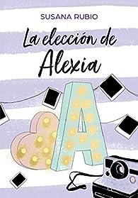 La elección de Alexia par Susana Rubio