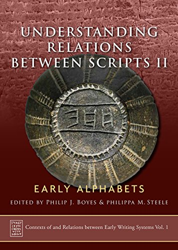 Understanding Relations Between Scripts II: Early Alphabets (Contexts of and Relations between Early Writing Systems (CREWS)) por Philippa M. Steele