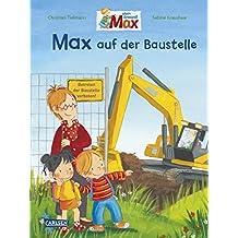 Max-Bilderbücher: Max auf der Baustelle