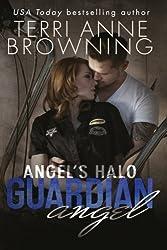 Angel's Halo: Guardian Angel (Angel's Halo MC Book 3) (Volume 3) by Terri Anne Browning (2015-03-03)