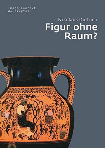 Figur ohne Raum?: Bäume und Felsen in der attischen Vasenmalerei des 6. und 5. Jahrhunderts v. Chr. (Image & Context, Band 7) (Vasenmalerei Griechische)
