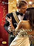Christmas in His Royal Bed (Harlequin Desire)
