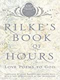 Rilkes Book of Hours: Love Poems to God