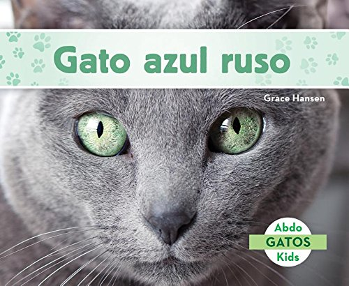 Gato Azul Ruso (Russian Blue Cats) (Spanish Version) (Gatos/ Cats)