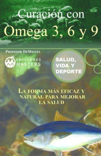 Curación con Omega 3, 6 y 9 (Salud, vida y deporte nº 1) (Spanish Edition)